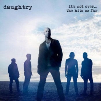 It's Not Over....The Hits So Far-Daughtry