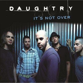 It's Not Over-Daughtry