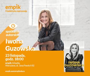 Iwona Guzowska | Empik Arkadia