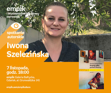 Iwona Szelezińska | Empik Galeria Bałtycka