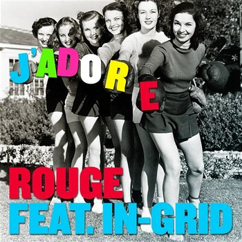 J'adore-Rouge feat. In-Grid