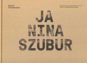 Ja, Nina Szubur-Chmielewski Daniel, Tokarczuk Olga