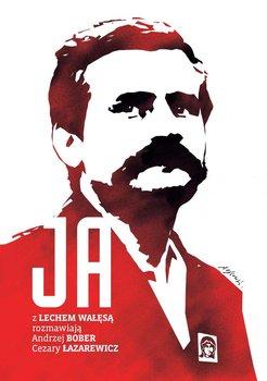 Ja. Rozmowa z Lechem Wałęsą                      (ebook)