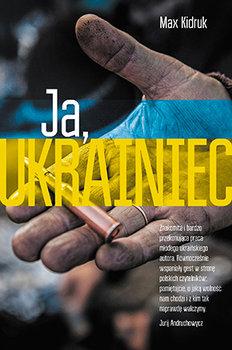 Ja, Ukrainiec-Kidruk Max