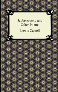Jabberwocky and Other Poems-Carroll Lewis