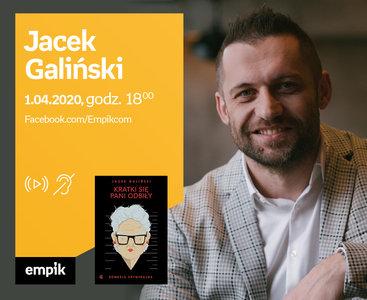 Jacek Galiński - PREMIERA ONLINE