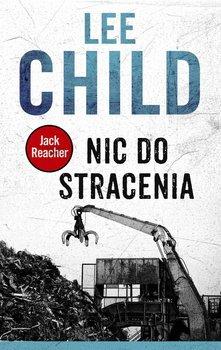 Jack Reacher. Tom 12. Nic do stracenia-Child Lee