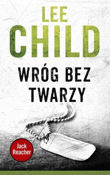 Jack Reacher. Tom 3. Wróg bez twarzy - Child Lee