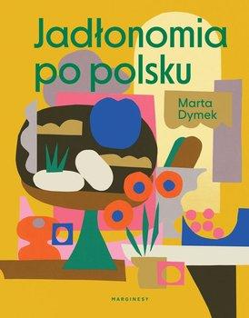 Jadłonomia po polsku. Książka z autografem-Dymek Marta