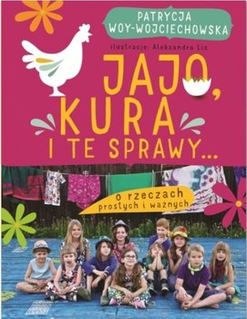 Jajo, kura i te sprawy-Woy-Wojciechowska Patrycja