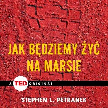 Jak będziemy żyć na Marsie-Petranek Stephen L.