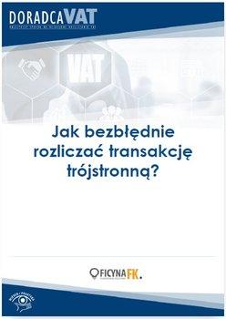 Jak bezbłędnie rozliczać transakcję trójstronną?                      (ebook)
