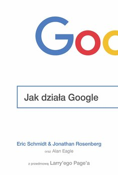 Jak działa Google-Schmidt Eric, Rosenberg Jonathan