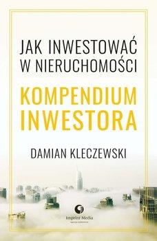 Jak inwestować w nieruchomości. Kompendium inwestora-Kleczewski Damian