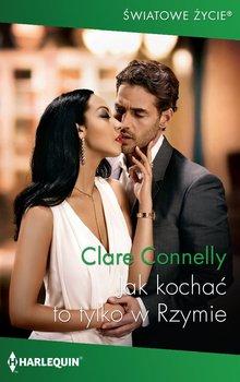 Jak kochać to tylko w Rzymie-Connelly Clare