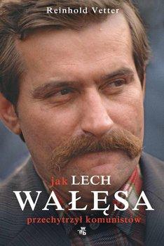 Jak Lech Wałęsa przechytrzył komunistów                      (ebook)