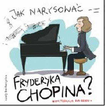 Jak narysować Fryderyka Chopina?-Pietruszka i Murzyn