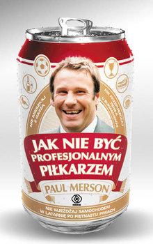 Jak nie być profesjonalnym piłkarzem-Merson Paul