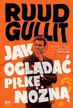 Jak oglądać piłkę nożną-Gullit Ruud