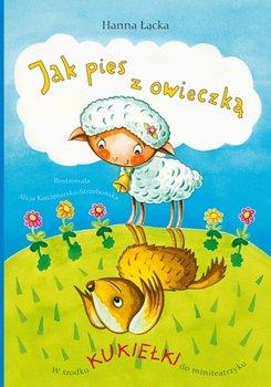 Jak pies z owieczką-Łącka Hanna