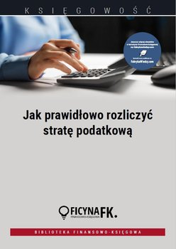 Jak prawidłowo rozliczyć stratę podatkową-Olech Mariusz