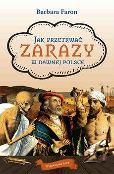 Jak przetrwać... Zarazy w dawnej Polsce