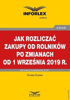 Jak rozliczać zakupy od rolników po zmianach od 1 września 2019 r.-Krywan Tomasz