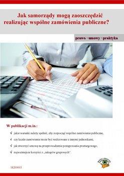 Jak samorządy mogą zaoszczędzić realizując wspólne zamówienia publiczne?-Czajkowska-Matosiuk Katarzyna