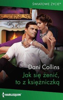 Jak się żenić, to z księżniczką-Collins Dani