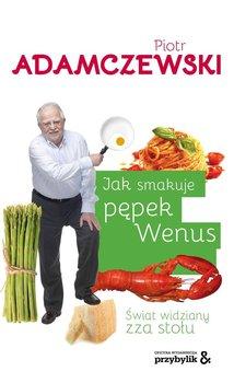 Jak smakuje pępek Wenus. Świat widziany zza stołu                      (ebook)