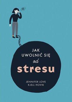 Jak uwolnić się od stresu-Hovik Kjell Tore, Love Jennifer