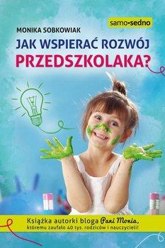 Jak wspierać rozwój przedszkolaka-Sobkowiak Monika