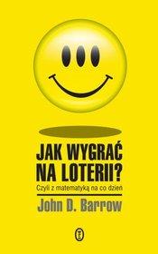 Jak wygrać na loterii? Z matematyką na co dzień-Barrow John D.