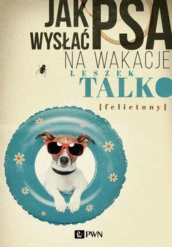Jak wysłać psa na wakacje                      (ebook)