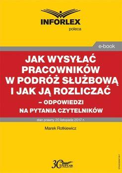Jak wysyłać pracowników w podróż służbową i jak ją rozliczać – odpowiedzi na pytania Czytelników-Rotkiewicz Marek