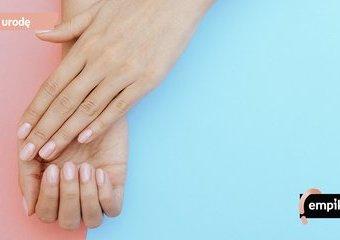 Jak wzmocnić i pielęgnować paznokcie?