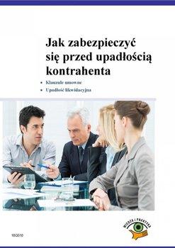 Jak zabezpieczyć się przed upadłością kontrahenta                      (ebook)