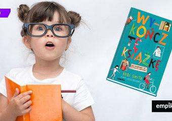 """Jak zachęcić dzieci do czytania? Przez niszczenie! """"Wykończ tę książkę"""" Keri Smith"""