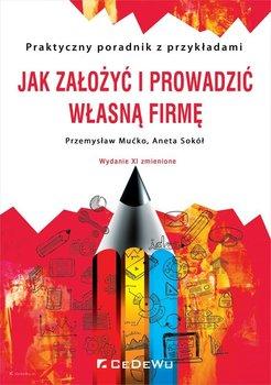 Jak założyć i prowadzić własną firmę-Mućko Przemysław, Sokół Aneta