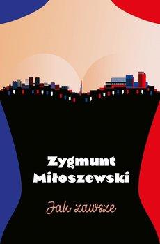 Jak zawsze-Miłoszewski Zygmunt