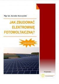 Jak zbudować elektrownię fotowoltaiczną?-Korczyński Jarosław