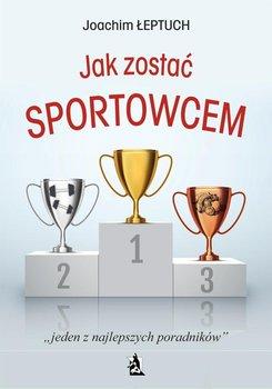 Jak zostać sportowcem-Łeptuch Joachim