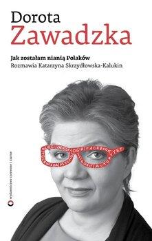 Jak zostałam nianią Polaków-Zawadzka Dorota, Skrzydłowska-Kalukin Katarzyna