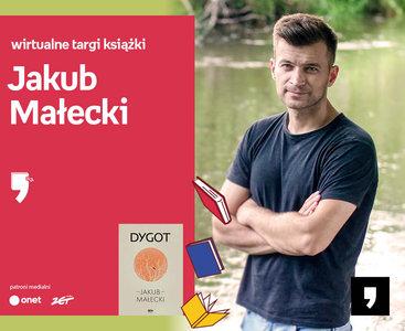 Jakub Małecki – SPOTKANIE | Wirtualne Targi Książki