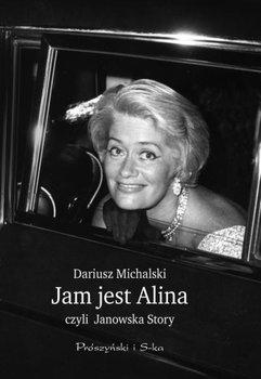 Jam jest Alina czyli Janowska Story-Michalski Dariusz