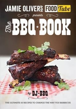 Jamie Oliver's Food Tube presents The BBQ Book - Bbq