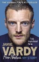 Jamie Vardy: From Nowhere, My Story-Vardy Jamie
