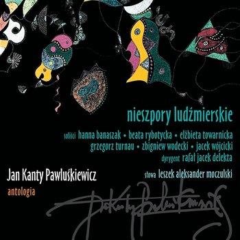 Jan Kanty Pawluśkiewicz: Antologia Vol. 10 - Nieszpory Ludźmierskie-Różni Wykonawcy