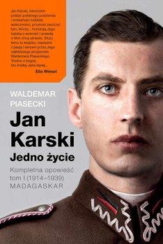 Jan Karski. Jedno życie. Kompletna historia. Tom 1. (1914-1939) Madagaskar-Piasecki Waldemar