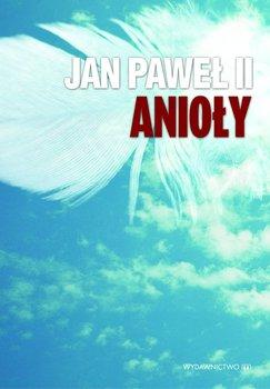 Jan Paweł II. Anioły-Jan Paweł II